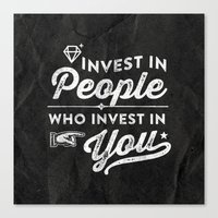 Invest In People Who Inv… Canvas Print