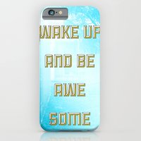 Wake Up and Be Awesome iPhone 6 Slim Case