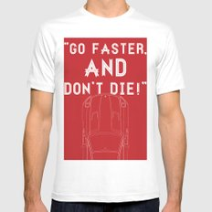 Go Faster, And Don't Die! Mens Fitted Tee White SMALL