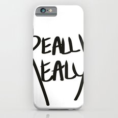 Really, Really iPhone 6s Slim Case