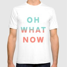 Oh What Now Mens Fitted Tee White SMALL