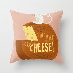 You are the Cheese! Throw Pillow