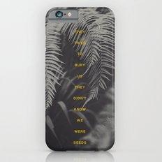 Bury Us iPhone 6 Slim Case