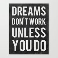 Dreams Don't Work Unless… Canvas Print