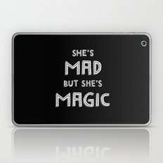 Shes Mad But She's Magic Laptop & iPad Skin