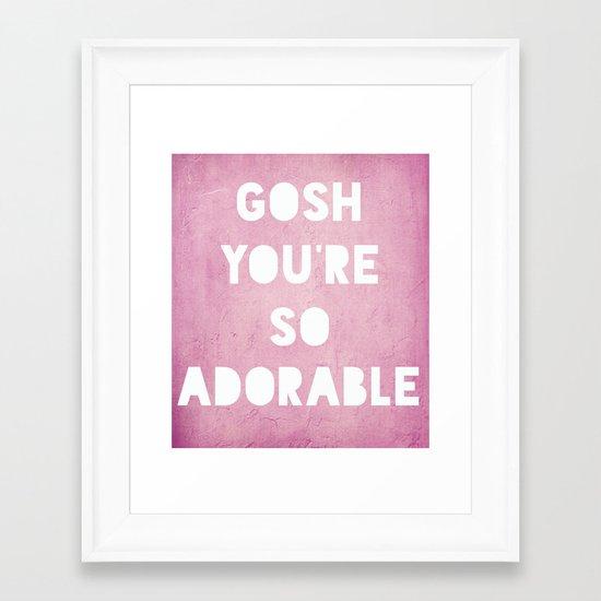 Gosh, Adorable Framed Art Print