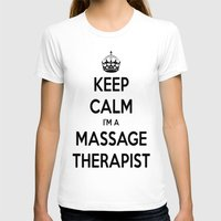 Keep Calm I Am A Massage… Womens Fitted Tee White SMALL