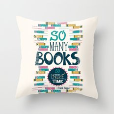 So Many Books, So Little… Throw Pillow