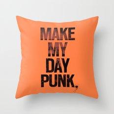 Make my day punk Throw Pillow