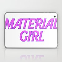 I Am A Material Girl Laptop & iPad Skin