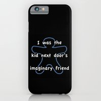 I was the kids next door's imaginary friend iPhone 6 Slim Case
