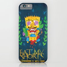 EAT MY SHORTS Slim Case iPhone 6s