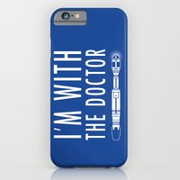 iPhone & iPod Case featuring I'm with The Doctor by Mike Handy Art