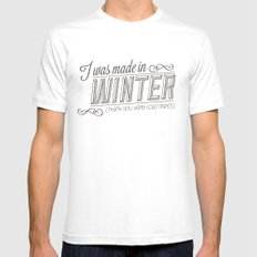 I was made in Winter (thank you very cold nights) Mens Fitted Tee White SMALL
