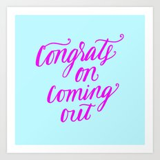 Congrats on Coming Out Art Print