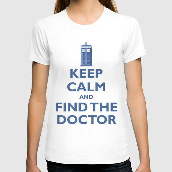 Keep Calm And Find The Doctor T-shirt