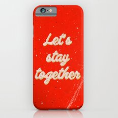Let's stay together iPhone 6 Slim Case