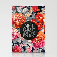 flowers Stationery Cards featuring Ain't Nobody Got Time For That by Sara Eshak