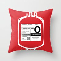 My Blood Type Is O, For … Throw Pillow