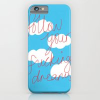 iPhone & iPod Case featuring FOLLOW YOUR FUCKING DREAMS. by Hadeel alharbi