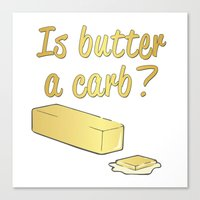 Is Butter A Carb? Canvas Print
