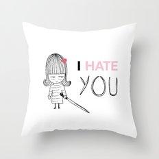 I Hate You / Kill Bill Throw Pillow