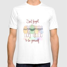 Don't Forget To Be Yourself SMALL White Mens Fitted Tee