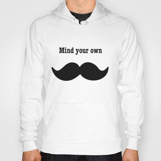 Your Mustache  Hoody