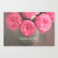 i believe in pink.  Canvas Print