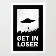 Get In Loser Art Print