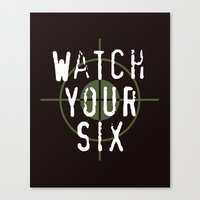 Watch Your Six Canvas Print