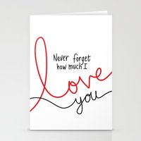 Never Forget How Much I Love You Stationery Cards