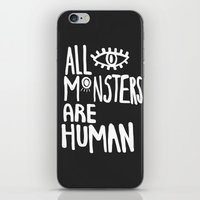 All Monsters Are Human  iPhone & iPod Skin