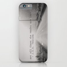 not all those who wander are lost ... Slim Case iPhone 6s