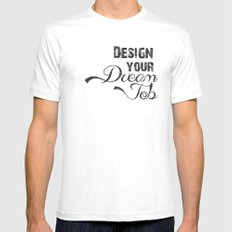 Design Your Dream Job SMALL White Mens Fitted Tee