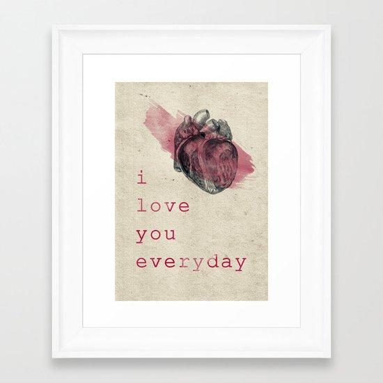 i_love_you_everyday Framed Art Print