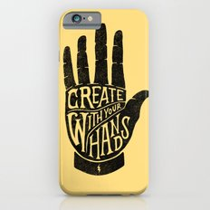 CREATE WITH YOUR HANDS iPhone 6 Slim Case
