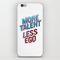 More Talent Less Ego iPhone & iPod Skin