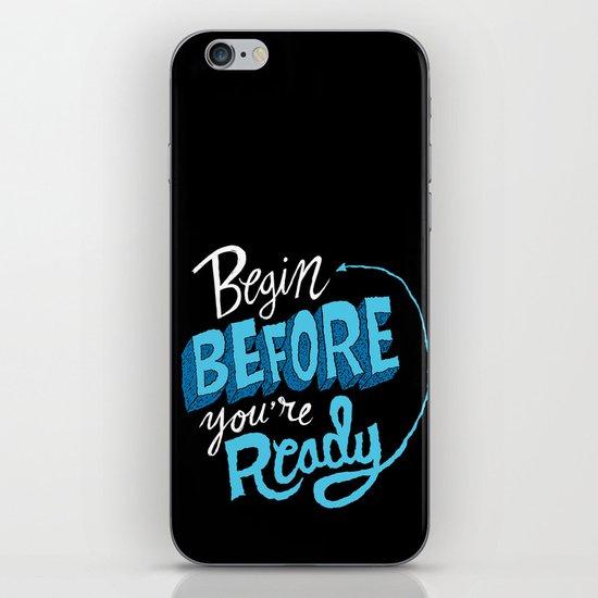 Begin Before You're Ready iPhone & iPod Skin
