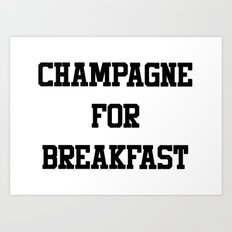 Champagne For Breakfast Art Print