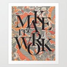 Make It Work Tim Gunn Art Print