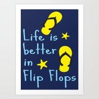 Life is better in Flip Flops Art Print
