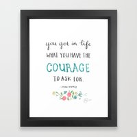 You get in life what you have the courage to ask for - Oprah Winfrey quote Framed Art Print
