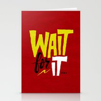 Wait for it. Stationery Cards