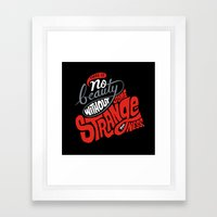 There is no beauty without some strangeness. Framed Art Print