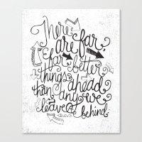 FAR BETTER THINGS... Canvas Print