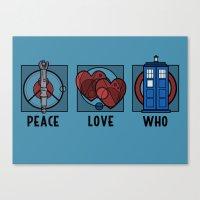 Peace, Love, Who Canvas Print