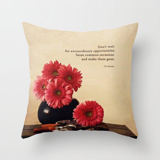 Don't Wait Throw Pillow