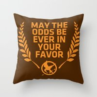 May The Odds Be Ever In … Throw Pillow