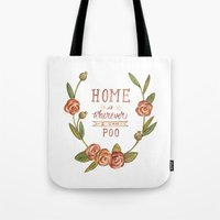 Home is Wherever I Can Poo Tote Bag